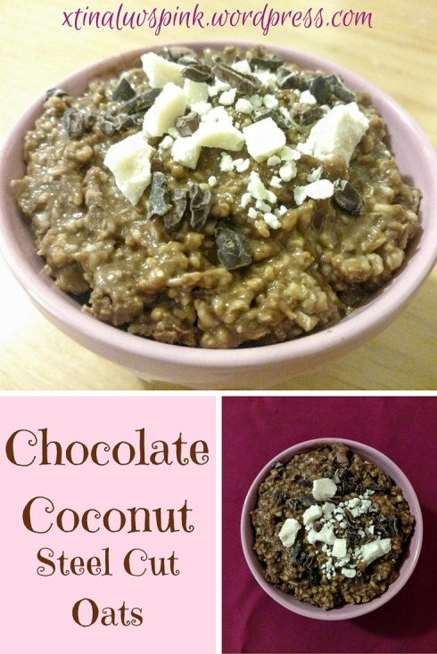 Chocolate Coconut Steel Cut Oats | xtinaluvspink.wordpress.com