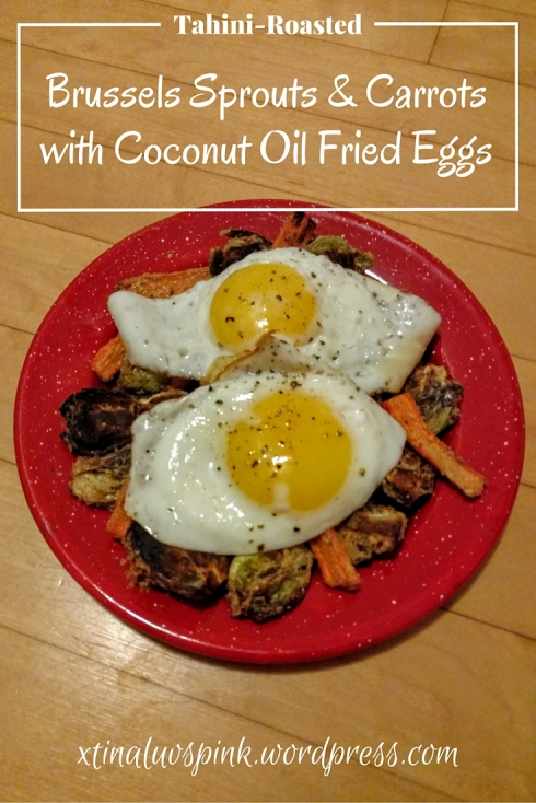 -Roasted Brussels Sprouts and Carrots with Coconut Oil Fried Eggs ...