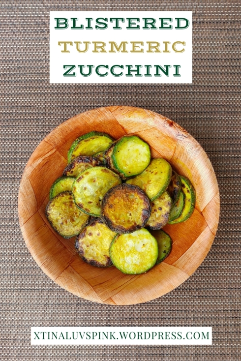 Blistered Turmeric Zucchini | xtinaluvspink.word.press.com