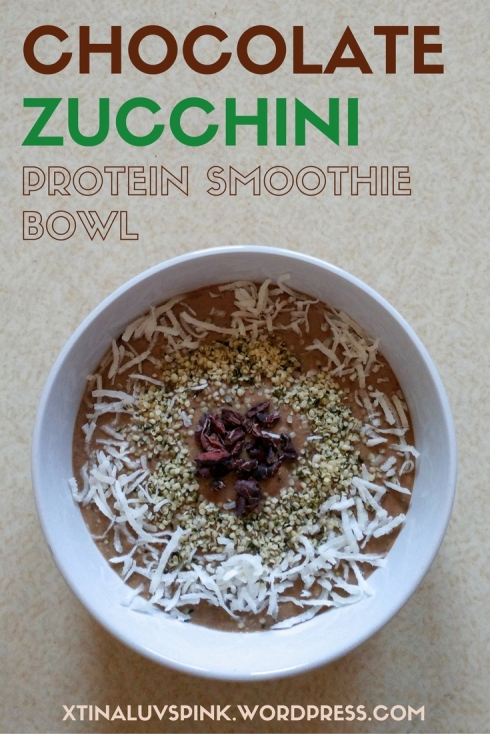Chocolate Zucchini Protein Smoothie Bowl | xtinaluvspink.wordpress.com