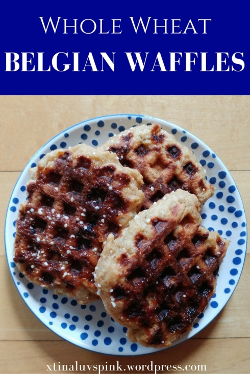 Whole Wheat Belgian Waffles | xtinaluvspink.wordpress.com